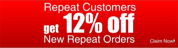 Repeat Customers get 12% off New Repeat Orders