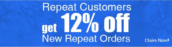 Repeat Customer get 12% Off