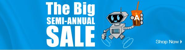 The Big Semi-Annual Sale