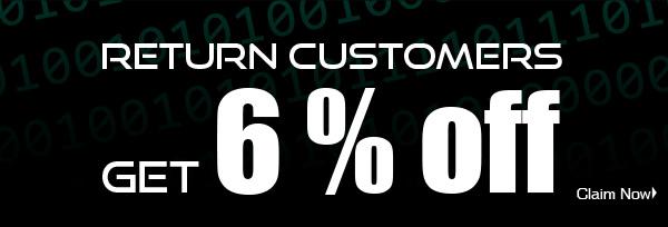 Return Customers Get 6% Off
