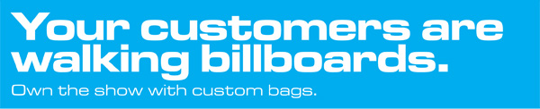 Your customers are walking billboards.